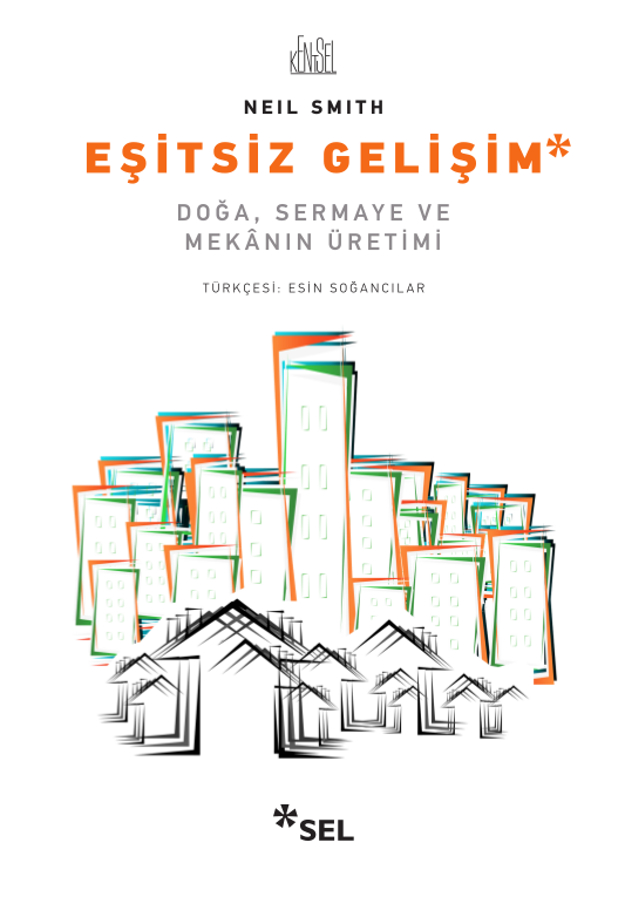 Eşitsiz Gelişim - Doğa, Sermaye ve Mekânın Üretimi
