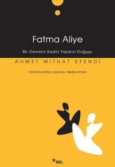 Fatma Aliye, Bir Osmanlı Kadın Yazarın Doğuşu