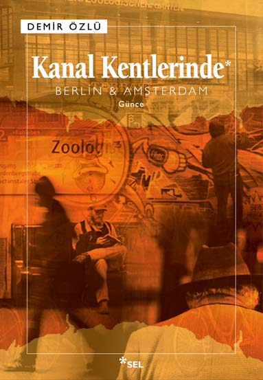 Kanal Kentlerinde - Berlin&Amsterdam