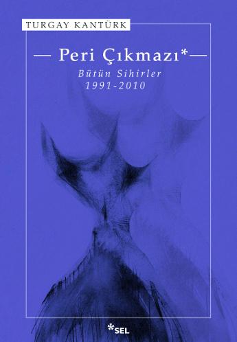 Peri Çıkmazı / Bütün Sihirler 1991-2010