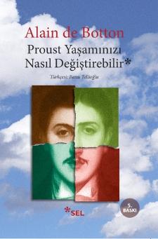 Proust Yaşamınızı Nasıl Değiştirebilir