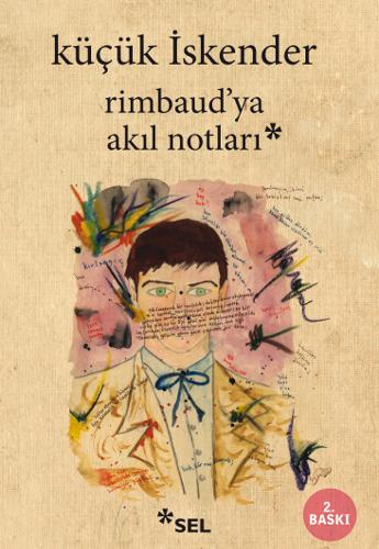 Rimbaud'ya Akıl Notları