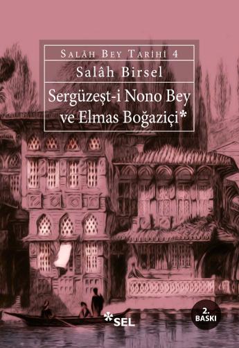Sergüzeşt-i Nono Bey ve Elmas Boğaziçi (Salâh Bey Tarihi 4. Kitap)