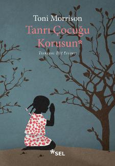 Tanrı Çocuğu Korusun, Toni Morrison, Çeviri: Elif Ersavcı, Sel Yayıncılık