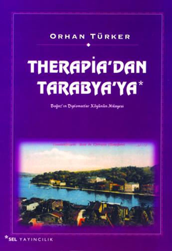 Therapia'dan Tarabya'ya - Boğaz'ın Diplomatlar Köyünün Hikayesi
