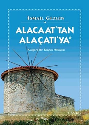Alacaat'tan Alaçatı'ya - Rüzgarlı Bir Köyün Hikayesi