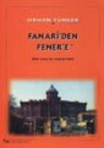 Fanari'den Fener'e Bir Haliç Hikayesi