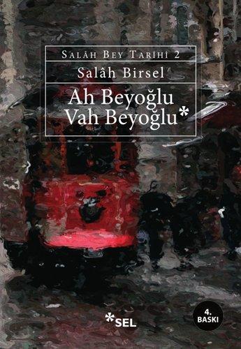 Ah Beyoğlu Vah Beyoğlu (Salâh Bey Tarihi 2. Kitap)