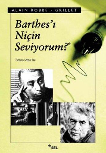 Barthes'ı Niçin Seviyorum