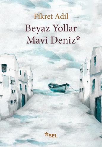 Beyaz Yollar Mavi Deniz,