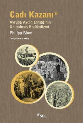 Cadı Kazanı - Avrupa Aydınlanmasının Unutulmuş Radikalizmi