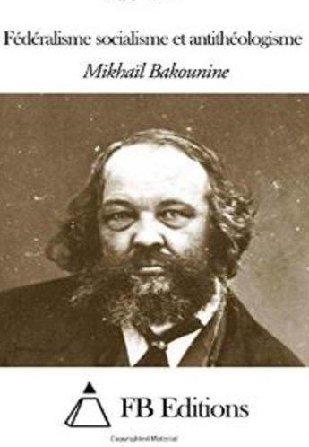 Fédéralisme, socialisme et antithéologisme