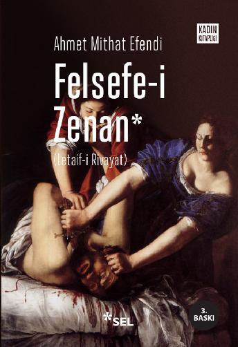 Felsefe-i Zenan (Osmanlıca orijinali ile birlikte)