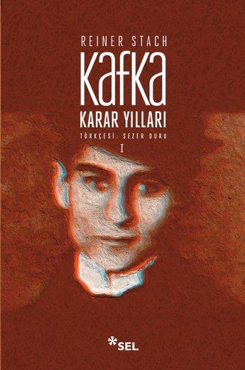 Kafka: Karar Yılları (1. Cilt)