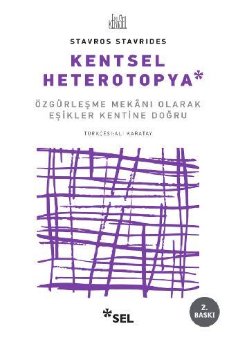 Kentsel Heterotopya - Özgürleşme Mekânı Olarak Eşikler Kentine Doğru