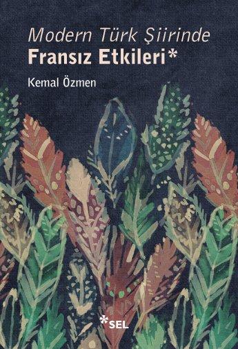 Modern Türk Şiirinde Fransız Etkileri