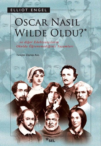 Oscar Nasıl Wilde Oldu ...ve diğer Edebiyatçıların Okulda Öğrenemediğiniz Yaşamları