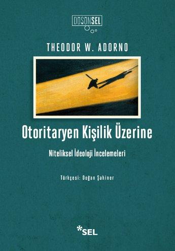 Otoritaryen Kişilik Üzerine - Niteliksel İdeoloji İncelemeleri