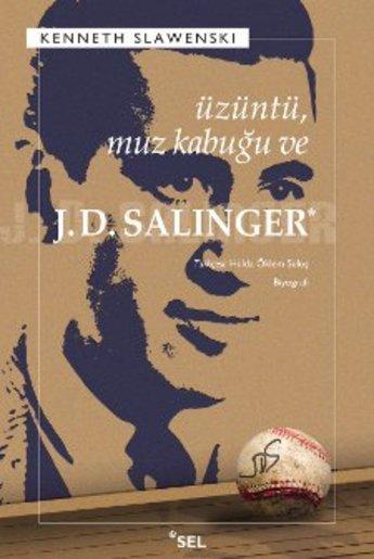 üzüntü, muz kabuğu ve J.D. Salinger