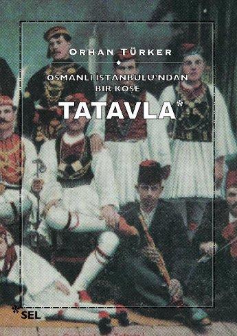 Osmanlı İstanbulu'ndan Bir Köşe: Tatavla