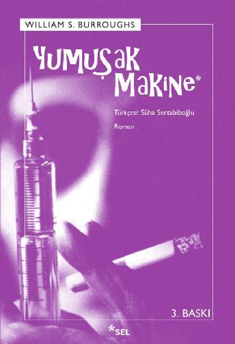 Yumuşak Makine / Cut-Up Üçlemesi 1. Kitap