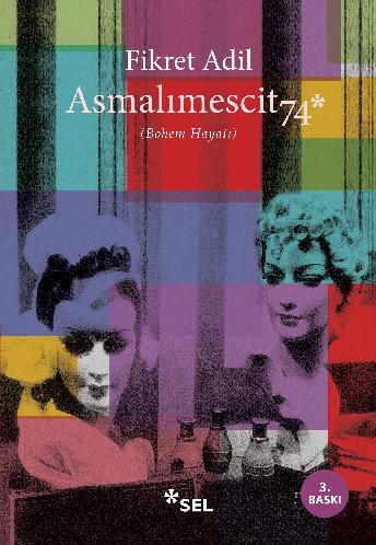 Asmalımescit 74 (Bohem Hayatı)