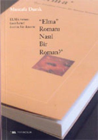 Elma Romanı Nasıl Bir Roman?