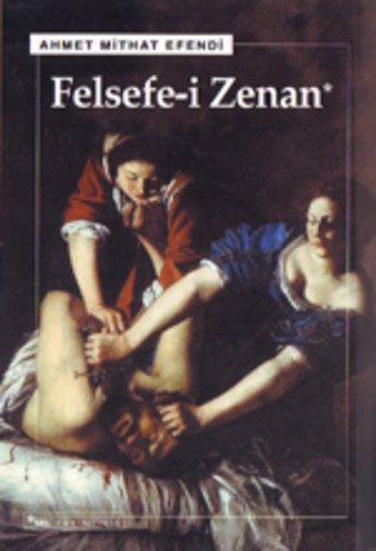 Felsefe-i Zenan (Osmanlıca orjinali ile birlikte)