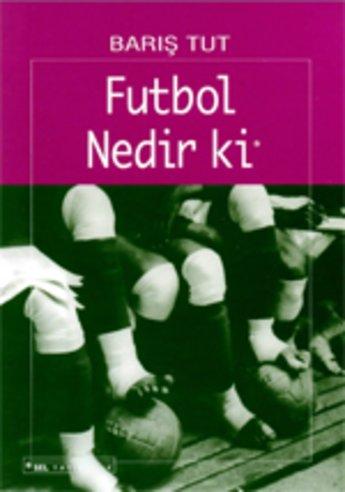 Futbol Nedir ki? - Bir Yabancılaşma Öyküsü