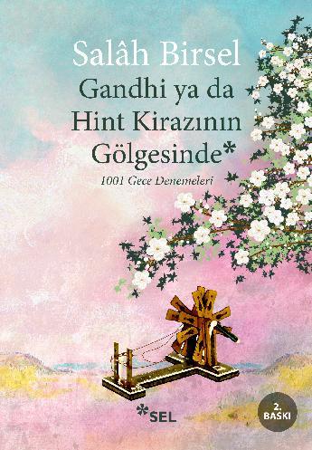 Gandhi ya da Hint Kirazının Gölgesinde - 1001 Gece Denemeleri