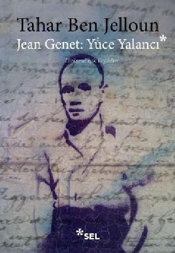 Jean Genet: Yüce Yalancı