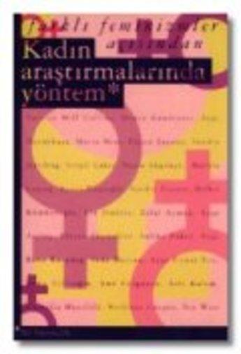 Farklı Feminizmler AçısındanKADIN ARAŞTIRMALARINDA YÖNTEM