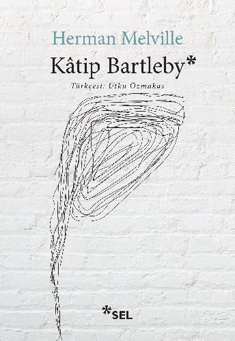 Kâtip Bartleby - Bir Wall Street Hikâyesi