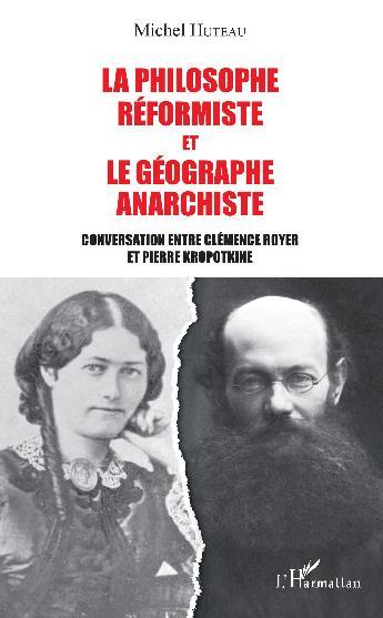 La philosophe réformiste et le géographe anarchiste