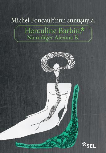 Michel Foucault'nun Sunuşuyla: Herculine Barbin, Namidiğer Alexina B.