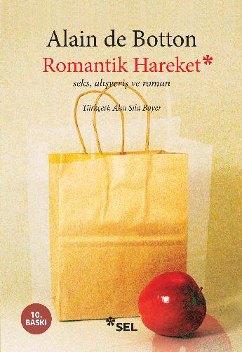 Romantik Hareket / Seks, alışveriş ve roman
