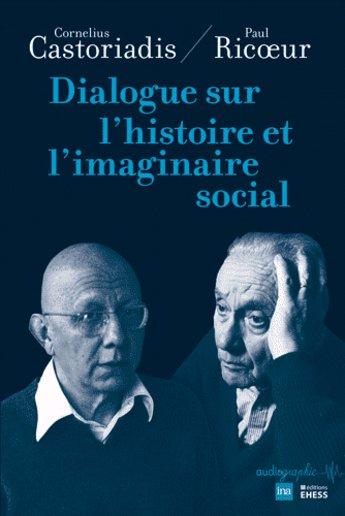 Dialogue sur l'histoire et l'imaginaire social