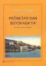 Prinkipo'dan B�y�kada'ya - Bir Prens Adas�n�n Hikayesi