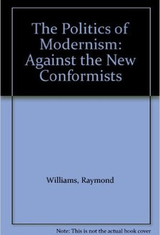 Politics of Modernism / Against The New Conformists