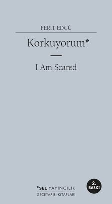 Korkuyorum / I Am Scared
