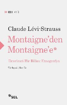 Montaigne'den Montaigne'e: Devrimci Bir Bilim: Etnografya