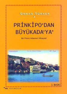 Prinkipo'dan Büyükada'ya - Bir Prens Adasının Hikayesi