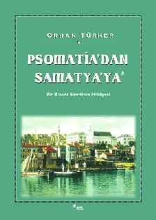 Psomatia'dan Samatya'ya - Bir Bizans Semtinin Hikâyesi