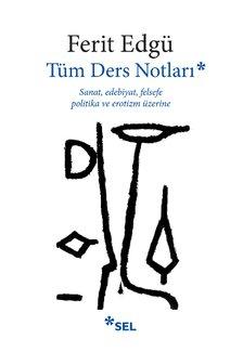 Tüm Ders Notları - Sanat, Edebiyat, Felsefe, Politika ve Erotizm Üzerine