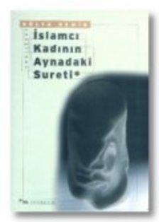 İslamcı Kadının Aynadaki Sureti