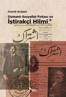 Osmanlı Sosyalist Fırkası ve İştirakçi Hilmi