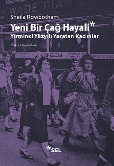 Yeni Bir Çağ Hayali: Yirminci Yüzyılı Yaratan Kadınlar